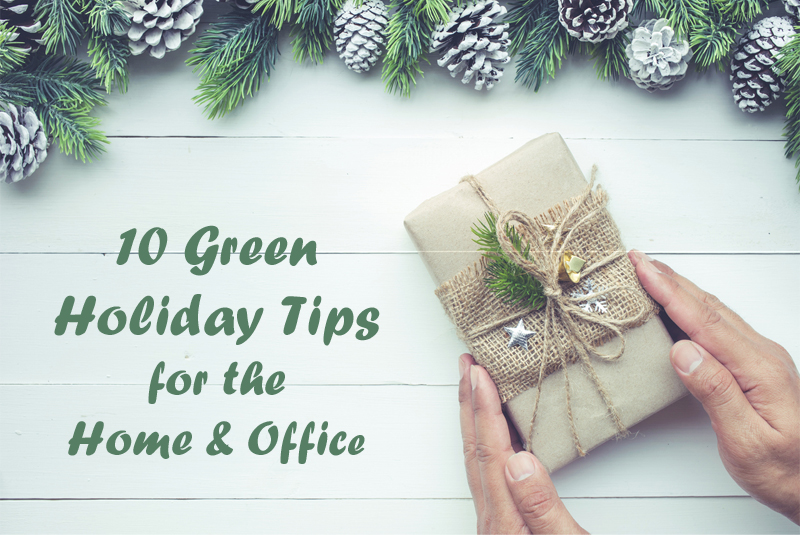10 Green Holiday Tips for the Office and Home
