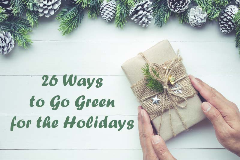 26 Ways to Go Green for the Holidays